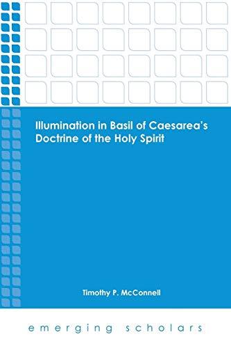 Illumination in Basil of Caesarea's Doctrine of the Holy Spirit (Emerging Scholars) -