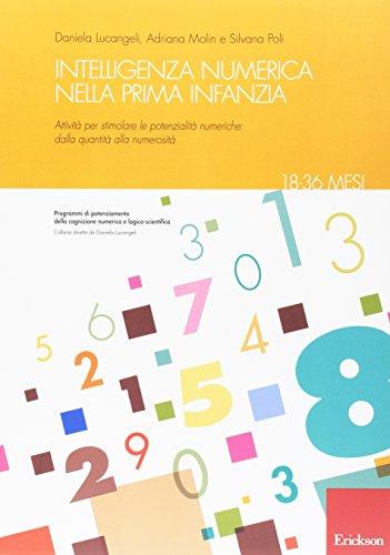 Intelligenza numerica nella prima infanzia. Attivit per stimolare le potenzialit numeriche: dalla quantit alla numerosit