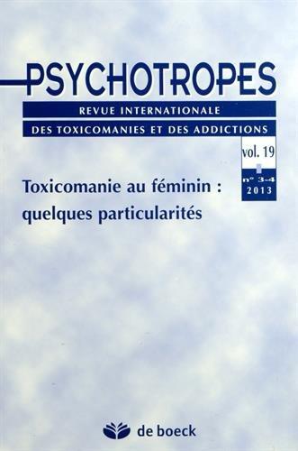 Psychotropes, Volume 19 N° 3-4/2013 : Toxicomanie au féminin : quelques particularités par Michel Hautefeuille