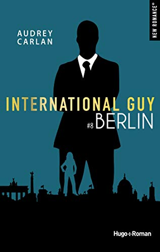 International guy - tome 8 Berlin (New Romance) par [Carlan, Audrey]