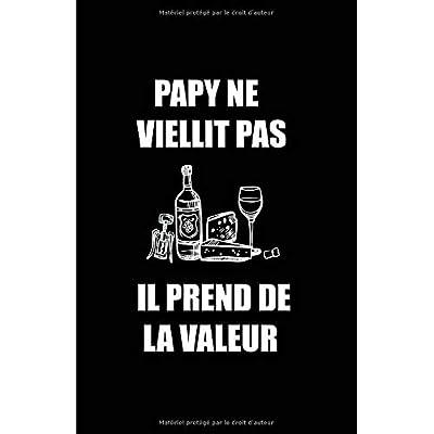 Papy Ne Vielllit Pas Il Prend De La Valeur: Carnet De Notes -108 Pages Papier Ligné Petit Format A5 - Blanc Sur Noir