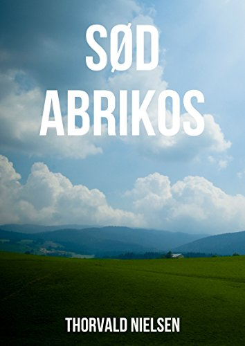 Sød abrikos (Danish Edition) par Thorvald  Nielsen