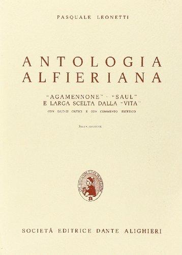 Antologia alfieriana. Per le Scuole superiori