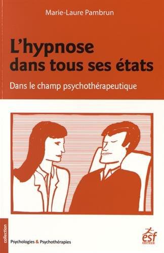 L'hypnose dans tous ses états : Dans le champ psychothérapeutique par Marie-Laure Pambrun