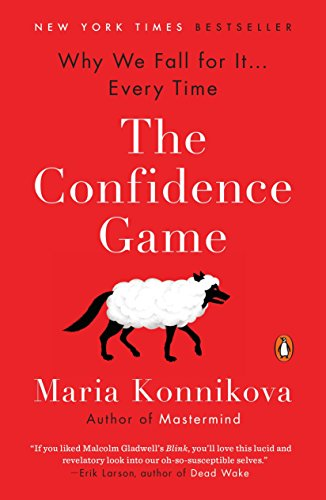 The Confidence Game: Why We Fall for It . . . Every Time por Maria Konnikova