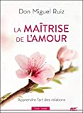 La maîtrise de l'amour - Apprendre l'art des relations - Livre audio CD MP3...