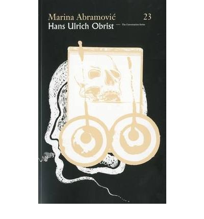 [(Marina Abramovic/Hans Ulrich Obrist )] [Author: Hans Ulrich Obrist] [Aug-2010]