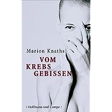 Vom Krebs gebissen (Biografien)