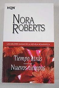 Tiempo atrás; Nuevos tiempos par  Nora Roberts