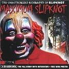 Maximum Audio Biography: Slipknot by Slipknot (2002-01-01)