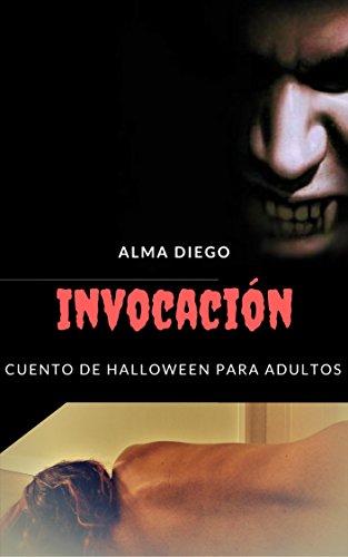 Invocación: Cuento de Halloween para adultos (Spanish Edition)