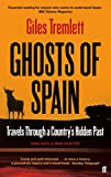Ghosts of Spain: Travels Through a Country
