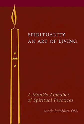 Spirituality: An Art of Living: A Monk's Alphabet of Spiritual Practices (English Edition)