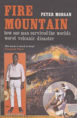 [Fire Mountain: How One Man Survived the World's Worst Volcanic Disaster] (By: Peter Morgan) [published: February, 2004]