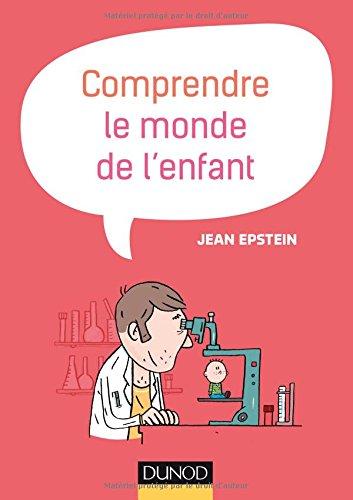 Comprendre le monde de l'enfant par Jean Epstein