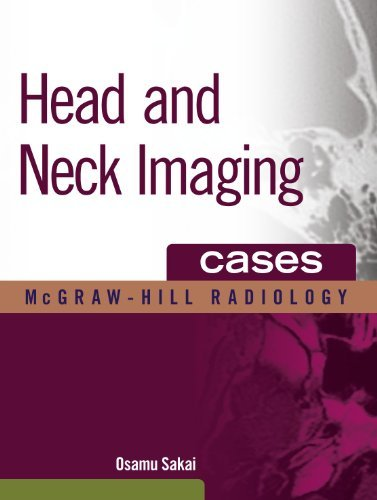 Head and Neck Imaging Cases (McGraw-Hill Radiology) by Osamu Sakai (2011-06-14)