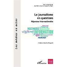 Le journalisme en questions: Réponses internationales (Les médias en actes)