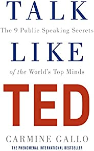Talk Like TED: The 9 Public Speaking Secrets of the World's Top Minds (English Edit