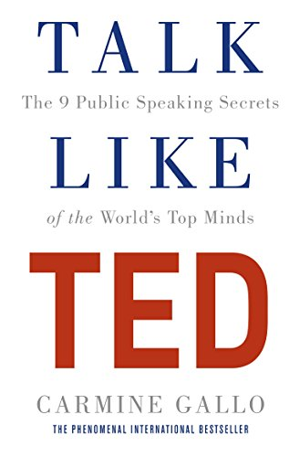 Talk Like TED: The 9 Public Speaking Secrets of the World's Top Minds (English Edition) por Carmine Gallo