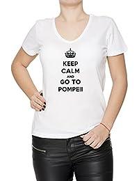 Keep Calm And Go To Pompeii Mujer Camiseta V-Cuello Blanco Algodón Manga Corta Women's T-Shirt V-Neck White