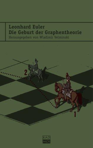 Leonhard Euler. Die Geburt der Graphentheorie