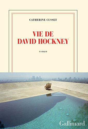 Vie de David Hockney - Catherine Cusset