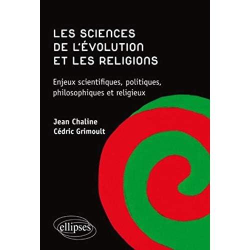 Les Sciences de l'Evolution & les Religions Enjeux Scientifiques Politiques Philosophiques Religieux
