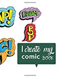 I create my comic book: blank comic notebook for drawing your own cartoons- 160 pages - 8,5 ' x 11 ' - comic journal
