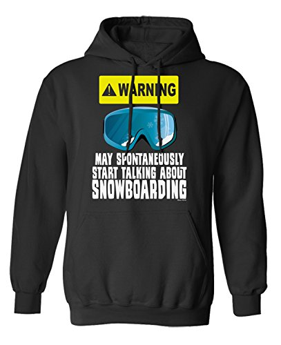 Warning May Spontaneously Talk About Snowboarding Hoodie Sweater Herren Damen Unisex (Hoodie) Black