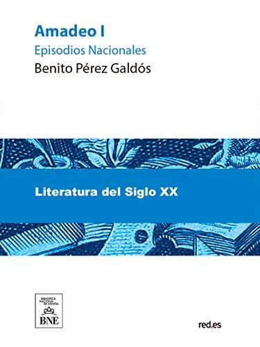 Amadeo I por Benito Pérez Galdós
