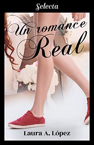 Un romance real de [López, Laura A.]