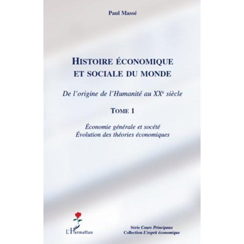 Histoire Economique et Sociale (T 1) du Monde de l'Origine de l'Humanité au Xxe Siecle Economie Gene (L'esprit économique)