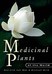 Medicinal Plants of the World by Ben-Erik van Wyk (2004-01-31)