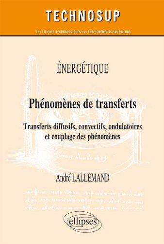 Phénomenes de Transferts Diffusifs Convectifs Ondulatoires & Couplage des Phénomènes Niveau C
