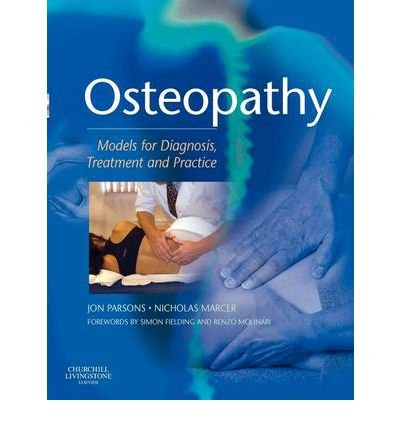 [(Osteopathy: Models for Diagnosis, Treatment and Practice)] [Author: Jon Parsons] published on (November, 2005)