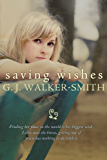 Saving Wishes (The Wishes Series Book 1) (English Edition)