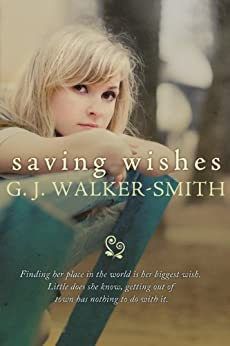 Saving Wishes (Wishes Series Book 1) (English Edition) par [Walker-Smith, G.J.]