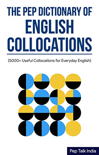 The Pep Dictionary of English Collocations: 5000+ Useful ...
