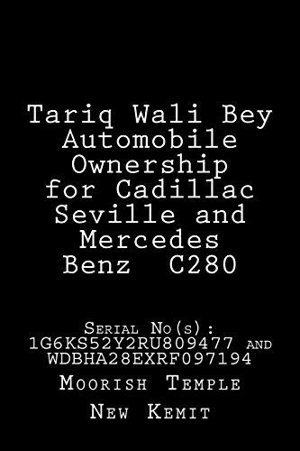 Tariq Wali Bey Automobile Ownership for Cadillac Seville and Mercedes Benz C280: Serial No: 1g6ks52y2ru809477 and Wdbha28exrf097194