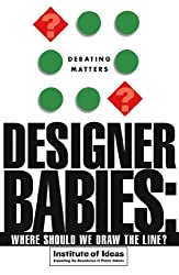 Designer Babies: Where Should We Draw the Line (Debating Matters)