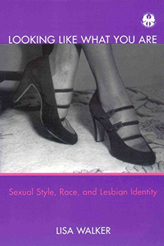 [Looking Like What You are: Sexual Style, Race and Lesbian Identity] (By: Lisa Walker) [published: May, 2001]