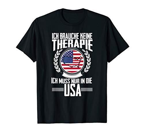 Keine Therapie - Ich muss nur in die USA Urlaub T-Shirt