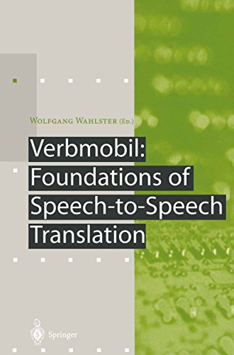 Verbmobil: Foundations of Speech-to-Speech Translation (Artificial Intelligence) (English Edition)
