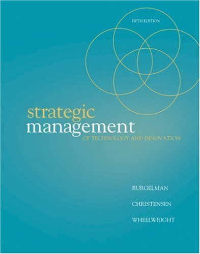 Strategic Management of Technology and Innovation by Burgelman, Robert Published by McGraw-Hill/Irwin 5th (fifth) edition (2008) Hardcover