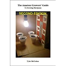 The Amateur Growers Guide to Growing Marijuana (English Edition)