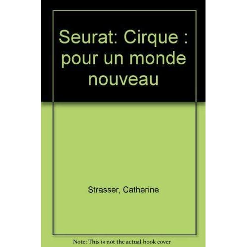 Seurat, 'Cirque' : Pour un monde nouveau
