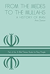 From the Medes to the Mullahs: A History of Iran (In Brief Series)