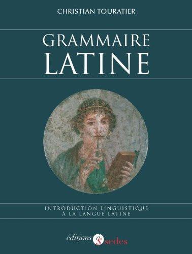 Grammaire latine - Introduction linguistique à la langue latine