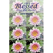 [Life is One Blessed Thing After Another] (By: R Maxwell) [published: July, 2005]