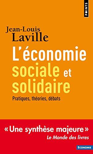 L'économie sociale et solidaire . Pratiques, théories, débats